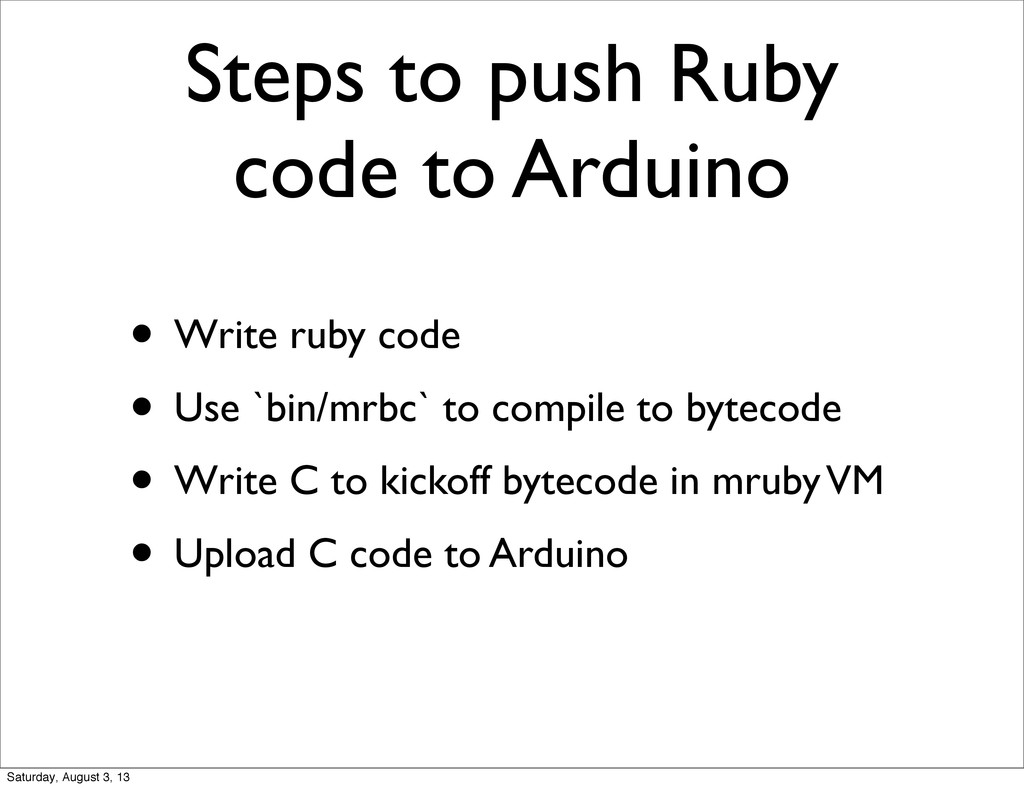 Steps to push Ruby code to Arduino • Write ruby...