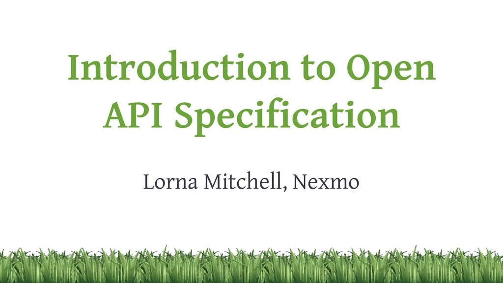 Introduction to Open API Specification Lorna Mi...