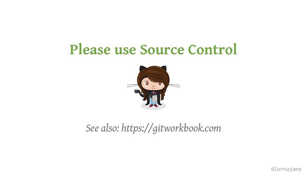 Please use Source Control See also: https://git...