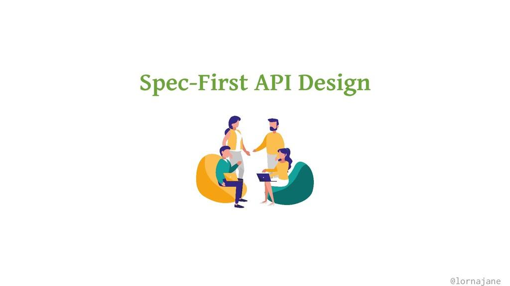 Spec-First API Design @lornajane