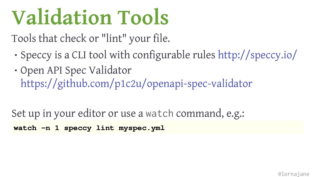"Validation Tools Tools that check or ""lint"" you..."