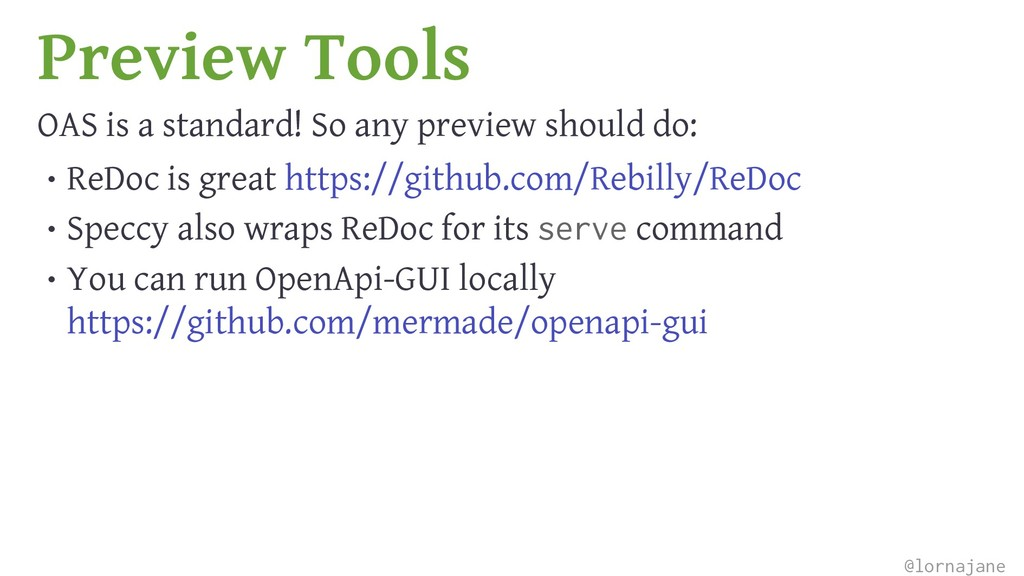 Preview Tools OAS is a standard! So any preview...