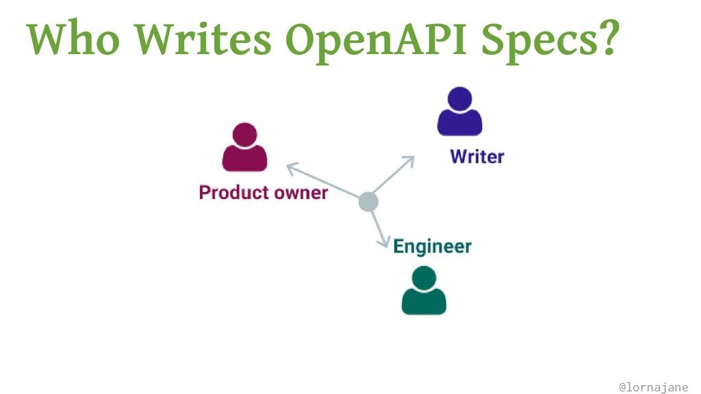 Who Writes OpenAPI Specs? @lornajane