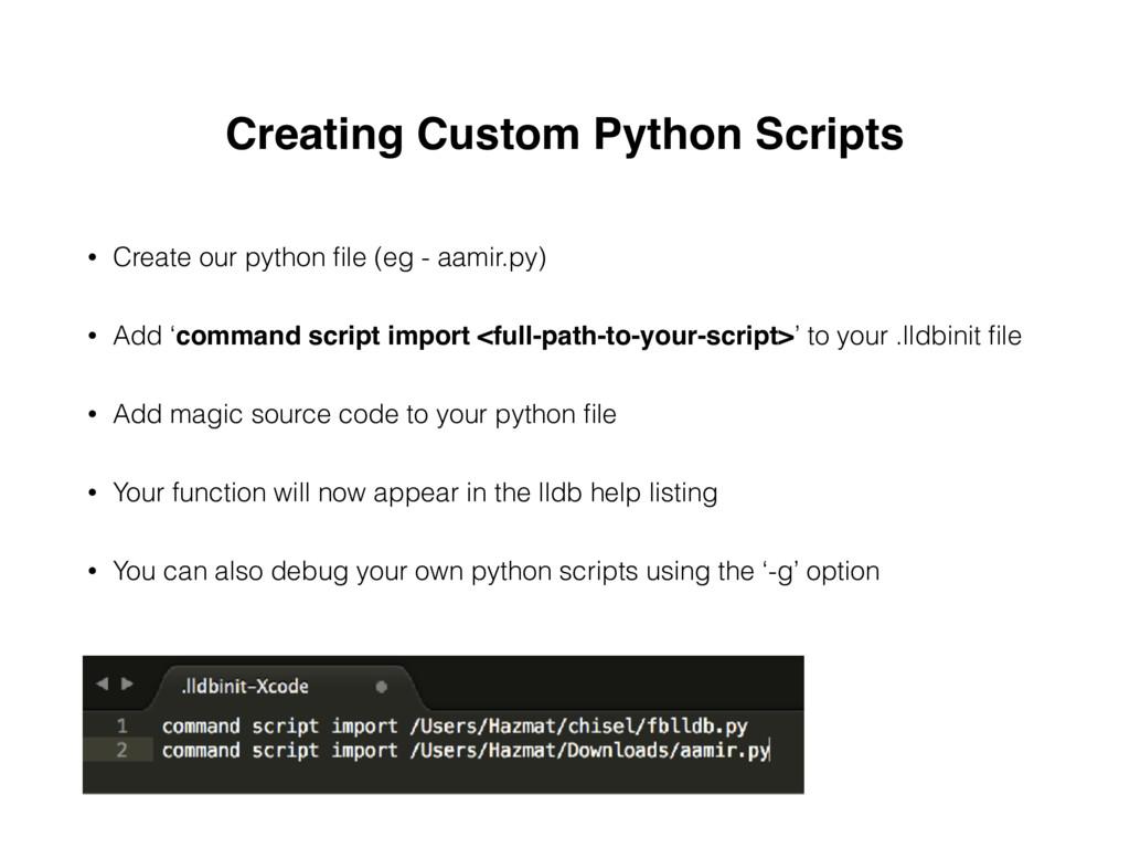 Creating Custom Python Scripts • Create our pyt...