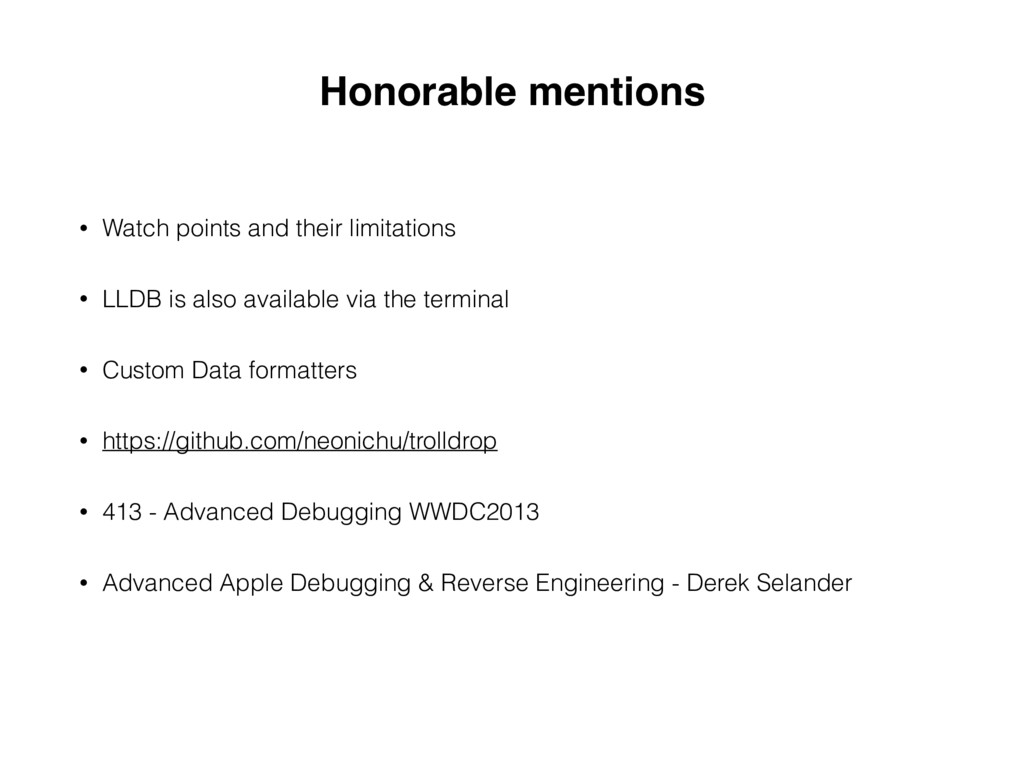 Honorable mentions • Watch points and their lim...