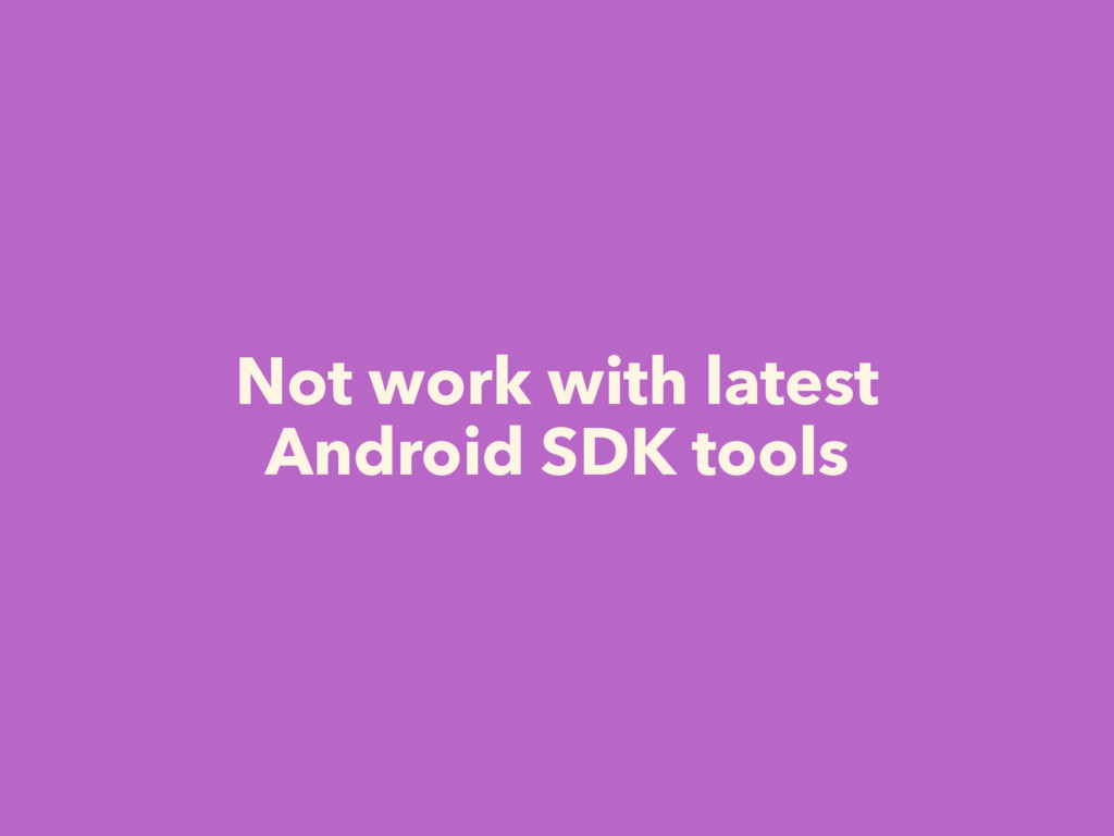 Not work with latest Android SDK tools