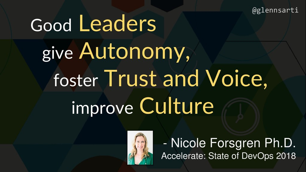 Good Leaders give Autonomy, foster Trust and Vo...