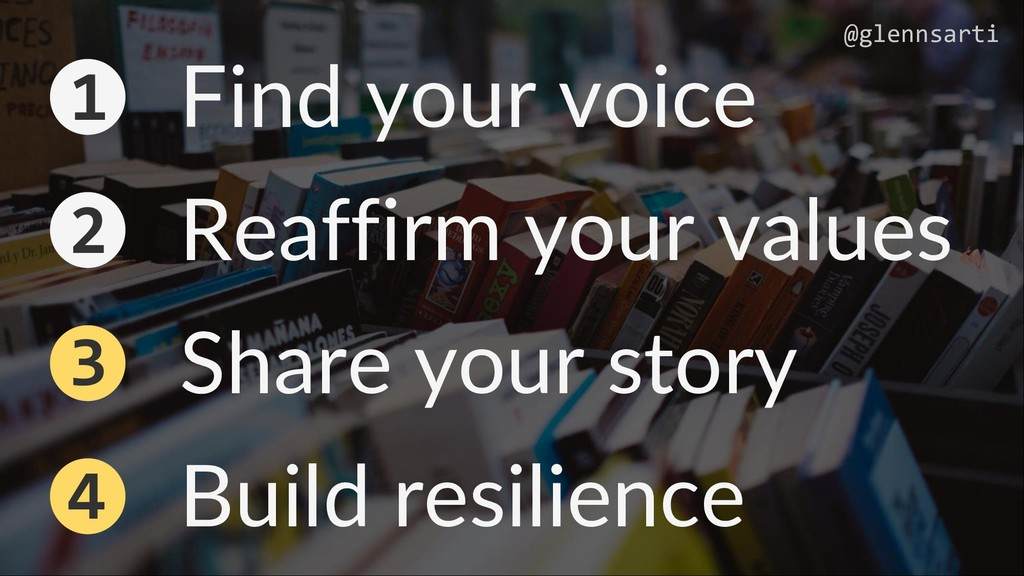3 4 1 2 @glennsarti Find your voice Reaffirm yo...