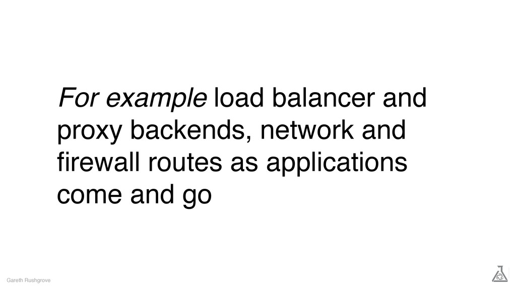 For example load balancer and proxy backends, n...