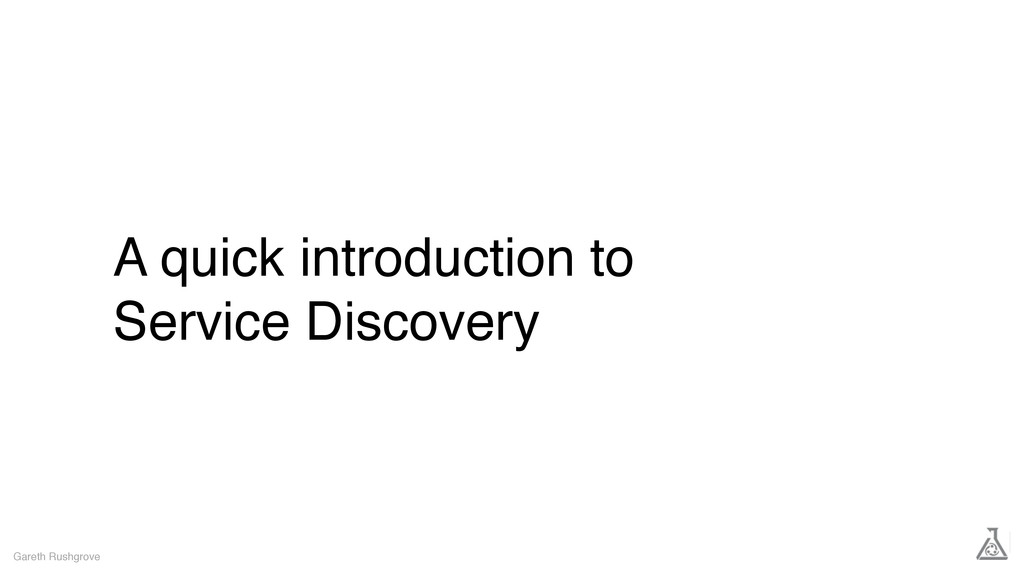 A quick introduction to Service Discovery Garet...