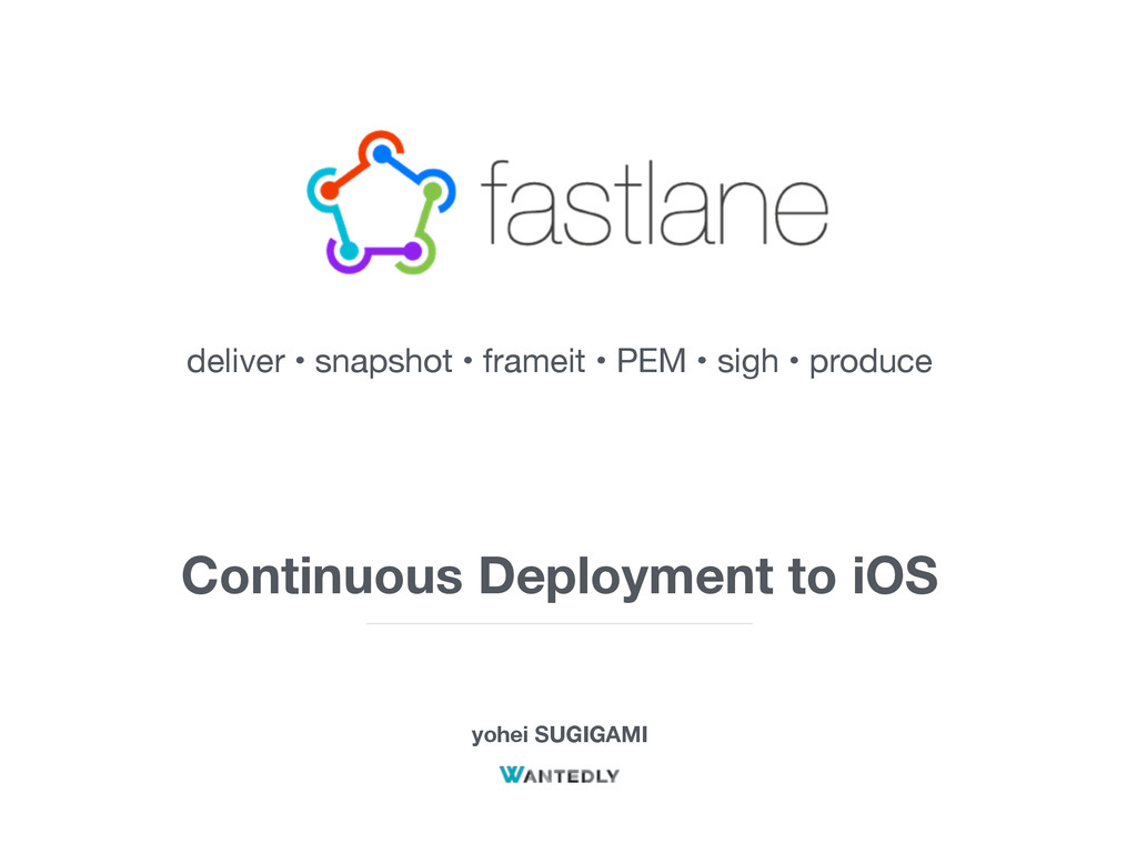 Continuous Deployment to iOS yohei SUGIGAMI del...