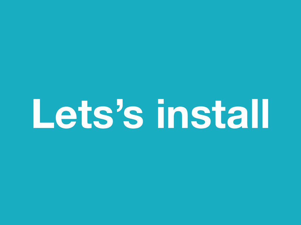 Lets's install