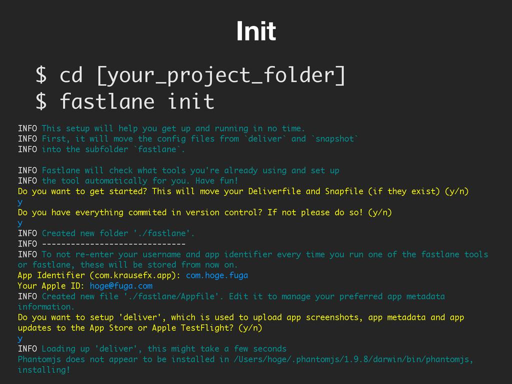 $ cd [your_project_folder] $ fastlane init  I...