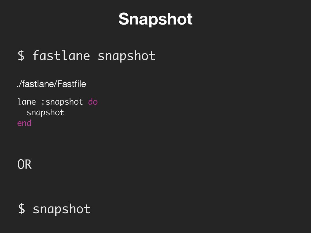 Snapshot $ snapshot  OR lane :snapshot do sna...