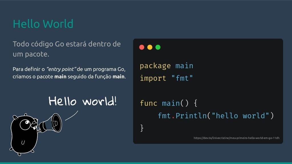 Hello World Todo código Go estará dentro de um ...