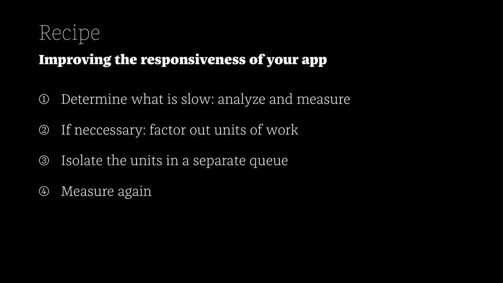 Recipe Improving the responsiveness of your app...