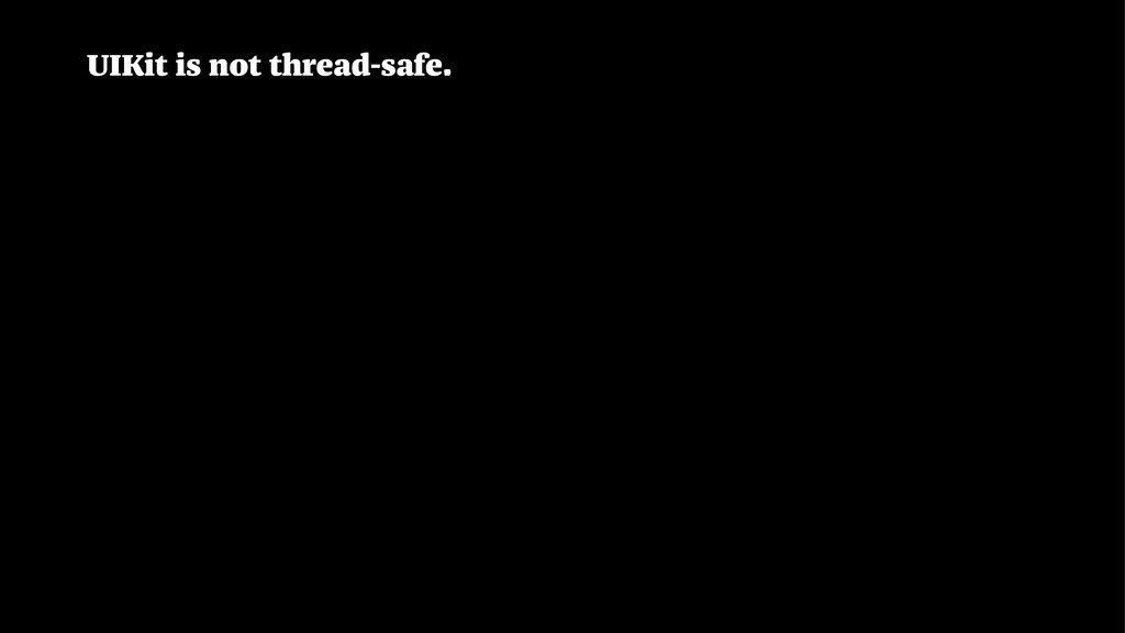 UIKit is not thread-safe.