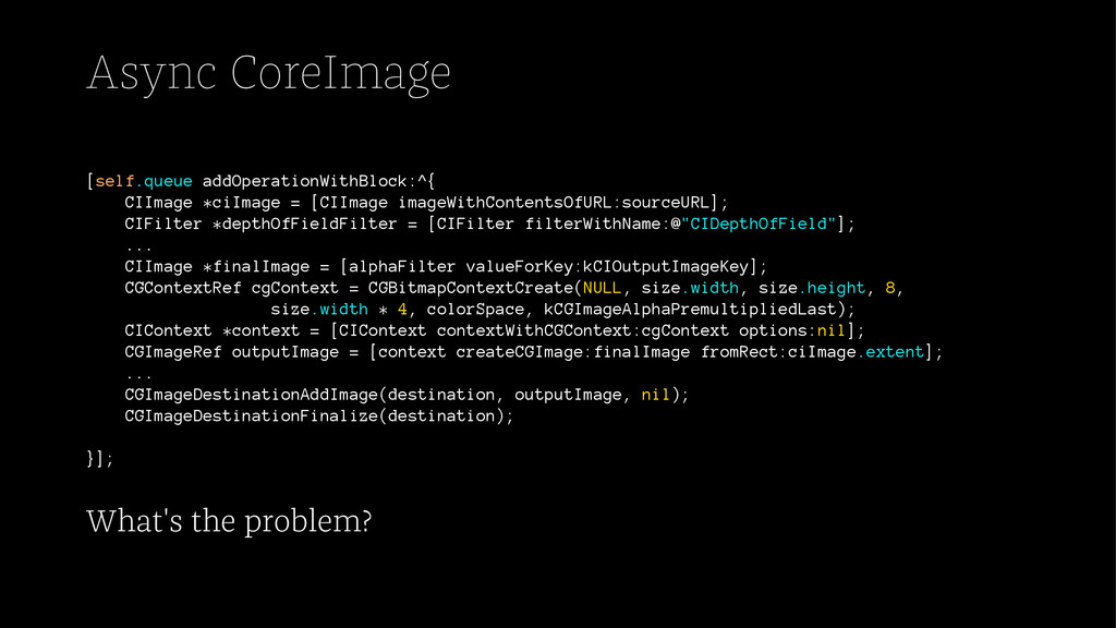 Async CoreImage [self.queue addOperationWithBlo...