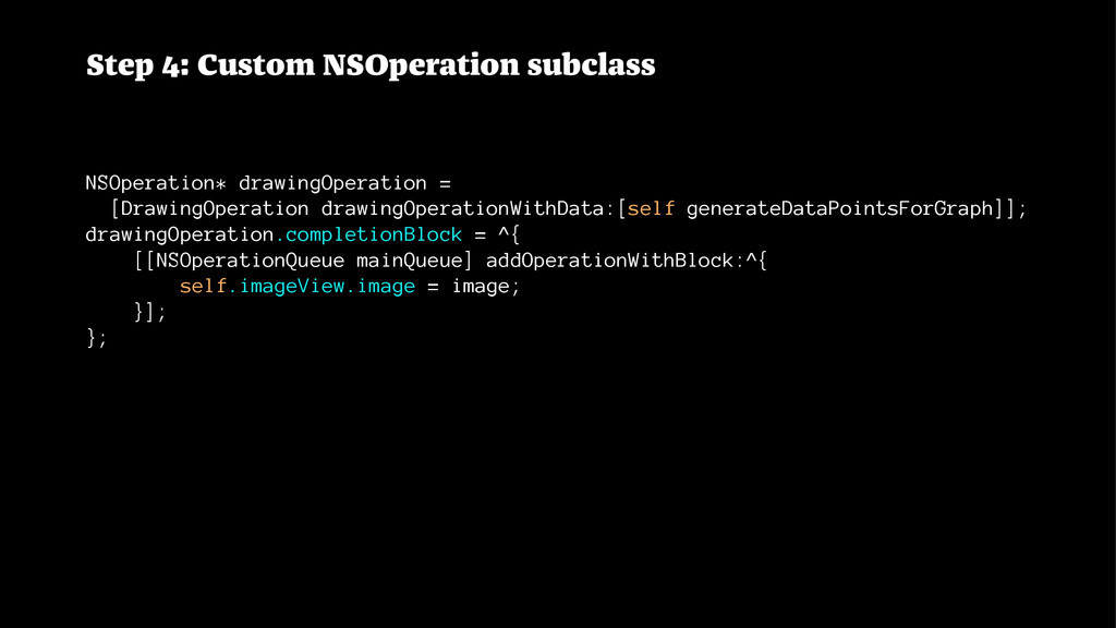 Step 4: Custom NSOperation subclass NSOperation...