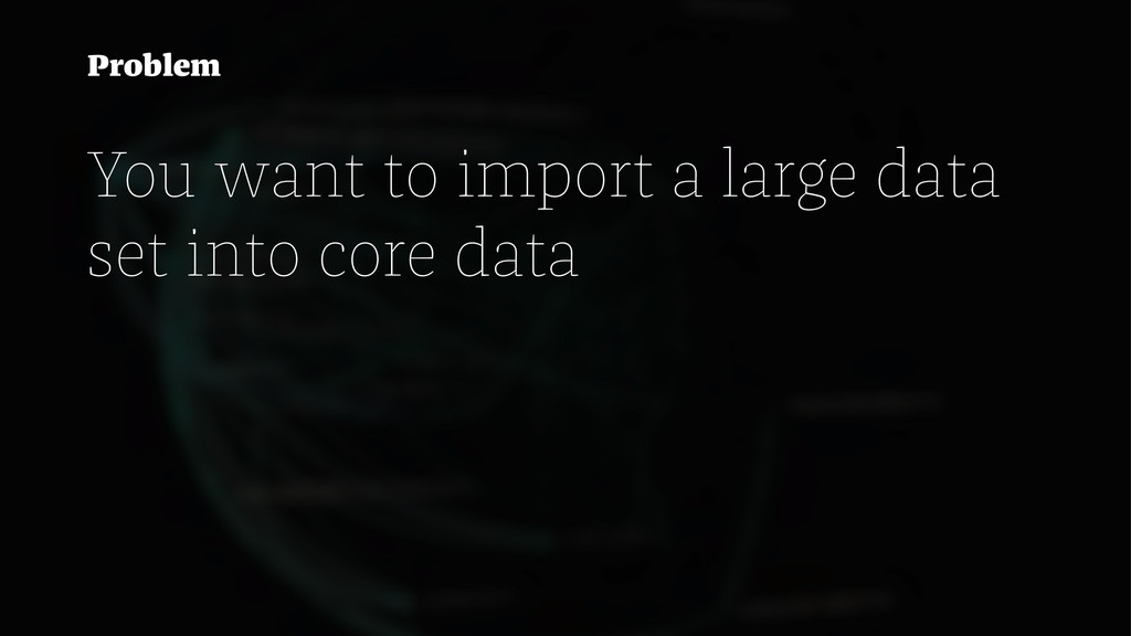 Problem You want to import a large data set int...