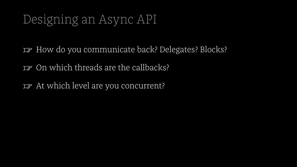 Designing an Async API ☞ How do you communicate...