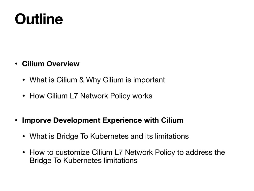 • Cilium Overview • What is Cilium & Why Cilium...