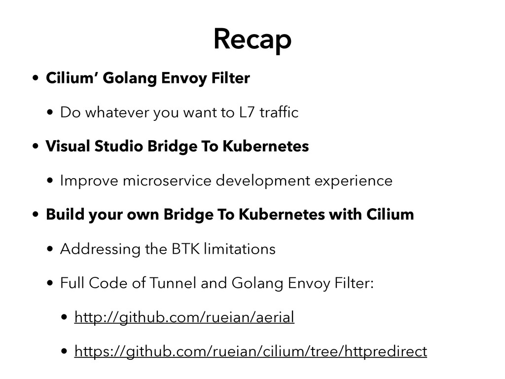 • Cilium' Golang Envoy Filter • Do whatever you...