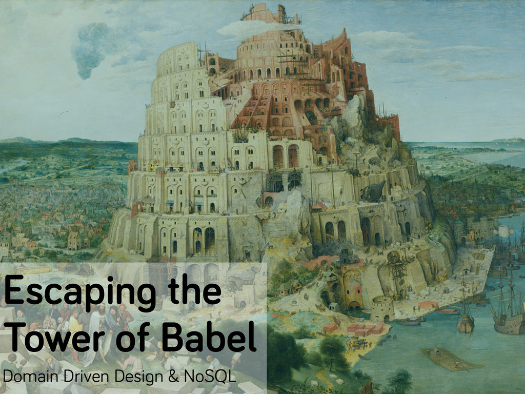 Escaping the Tower of Babel Domain Driven Desig...