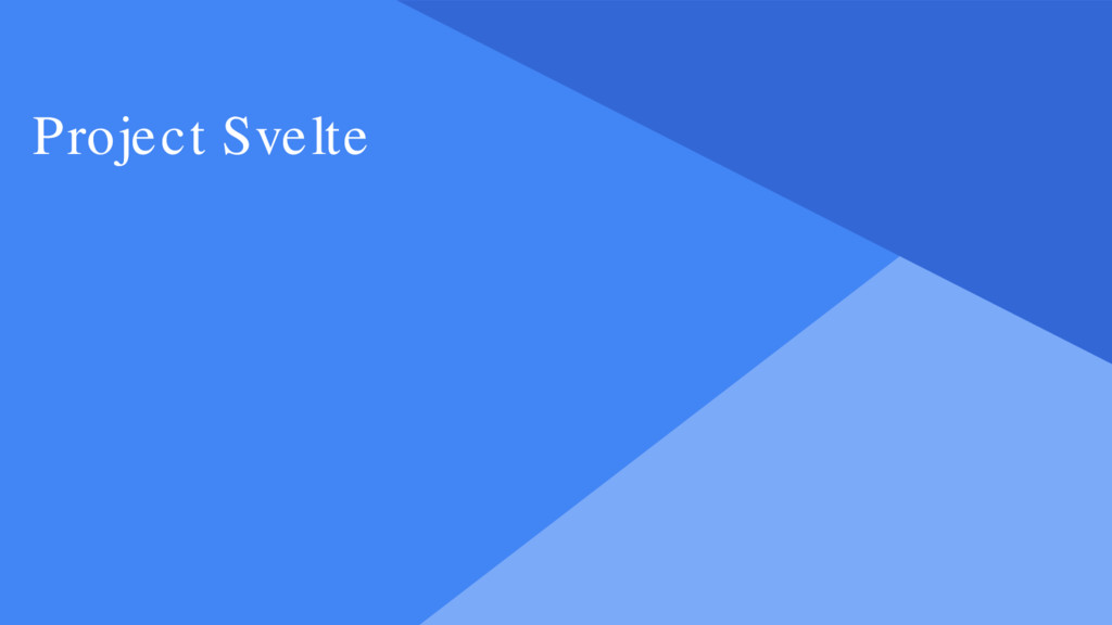 Proprietary + Confidential Project Svelte