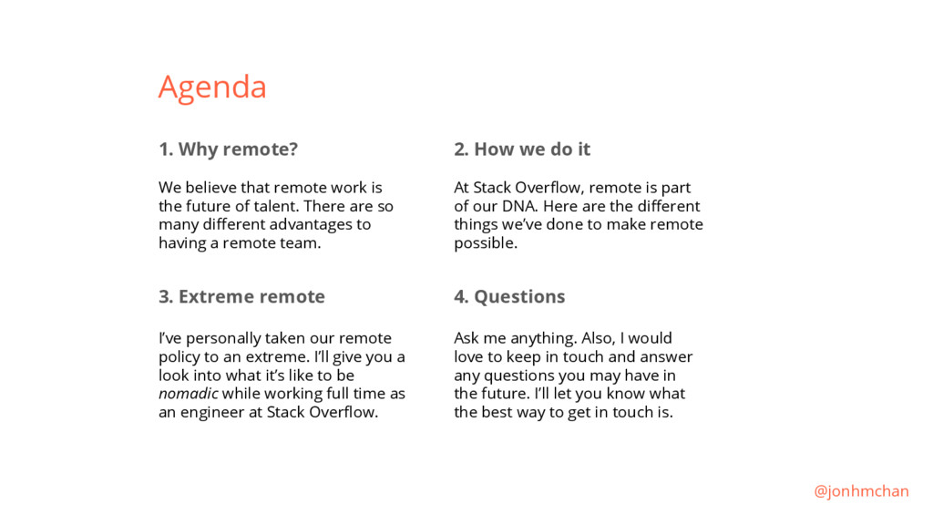 Agenda 1. Why remote? We believe that remote wo...