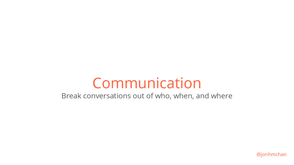 Communication Break conversations out of who, w...