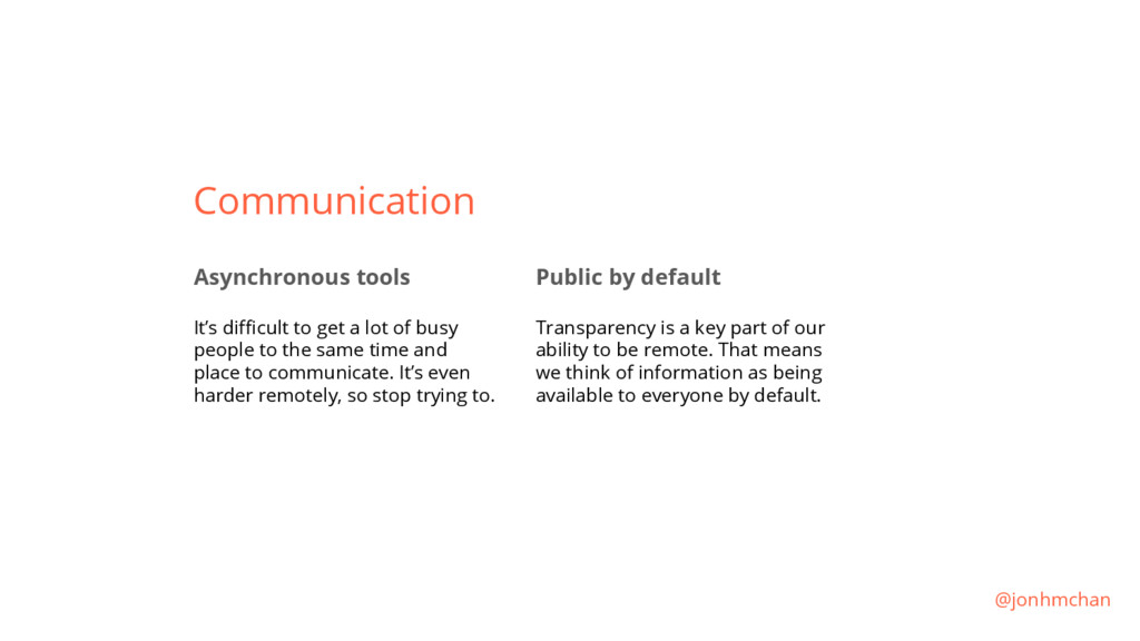 Communication Asynchronous tools It's difficult...