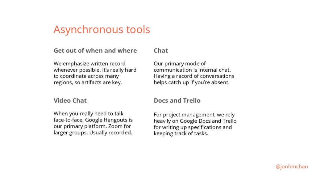 Asynchronous tools Get out of when and where We...
