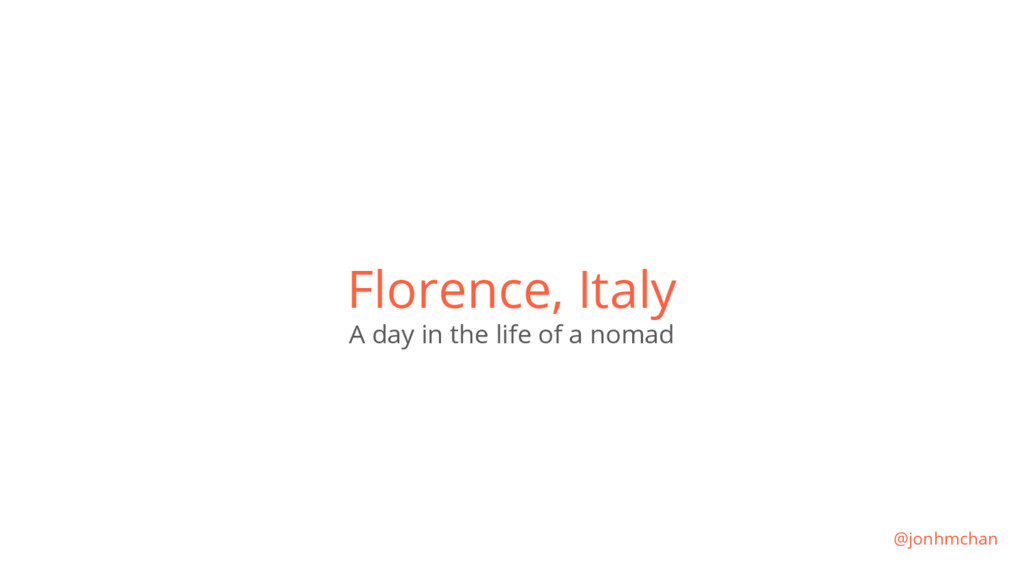 Florence, Italy A day in the life of a nomad @j...