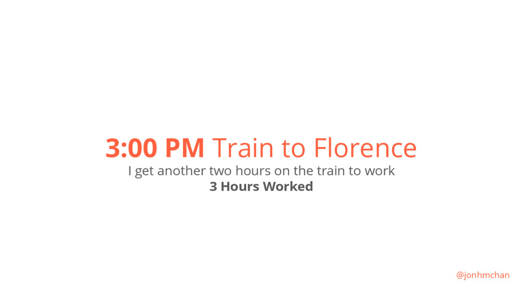 3:00 PM Train to Florence I get another two hou...