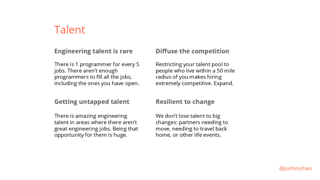 Talent Engineering talent is rare There is 1 pr...