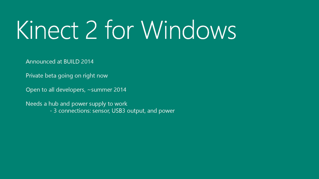 Announced at BUILD 2014 Private beta going on r...