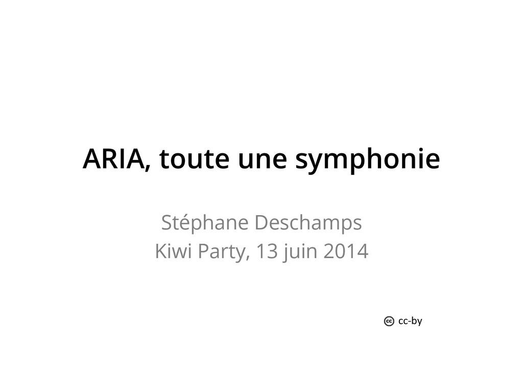 ARIA, toute une symphonie Stéphane Deschamps Ki...