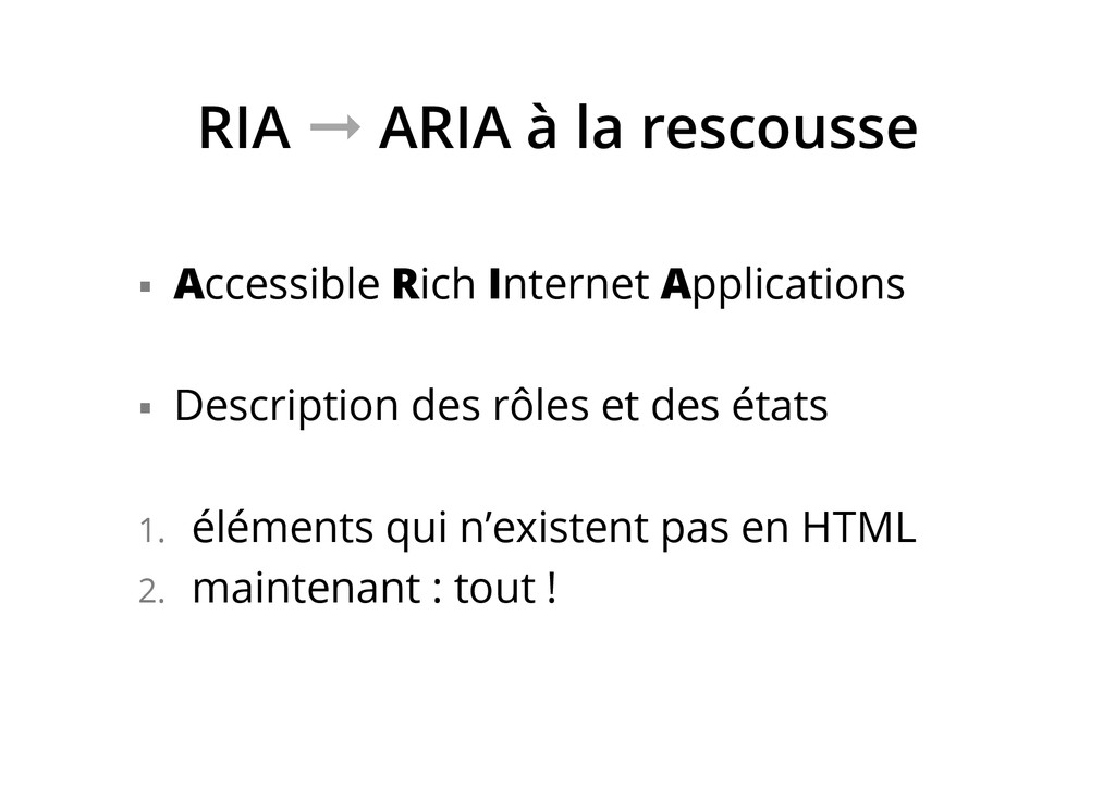 RIA ➞ ARIA à la rescousse §  Accessible Rich I...
