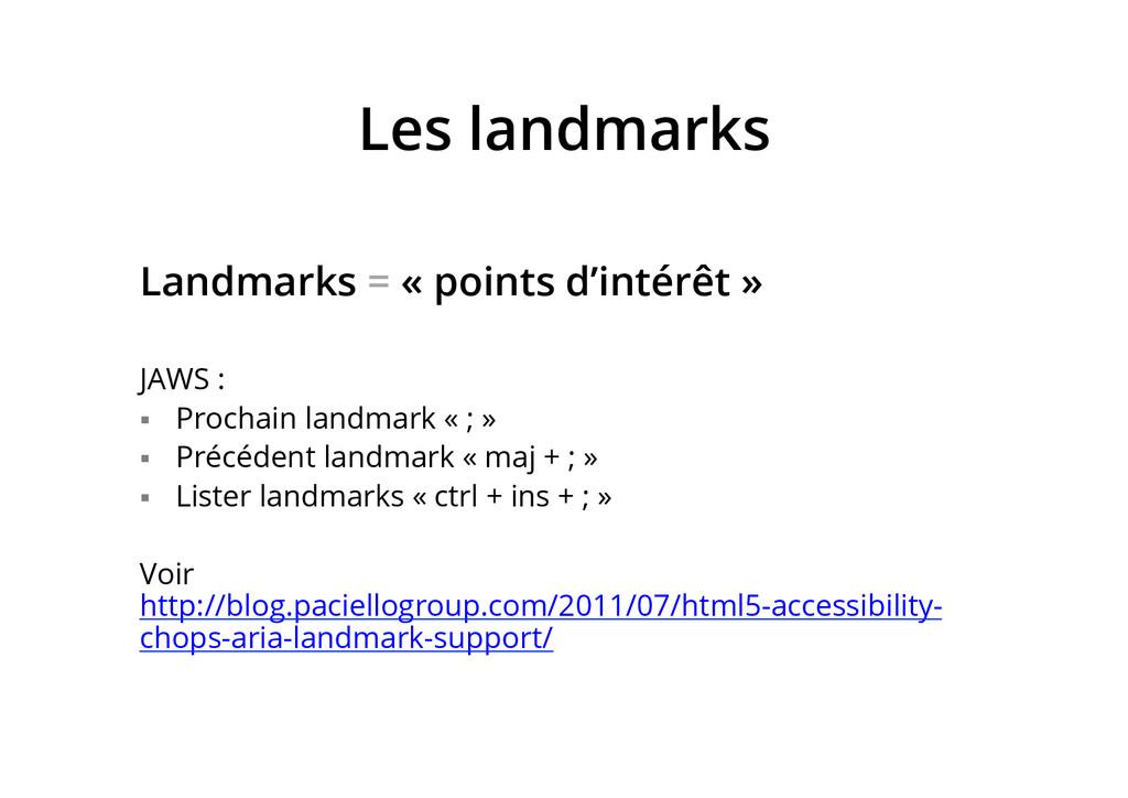 Les landmarks Landmarks = « points d'intérêt » ...
