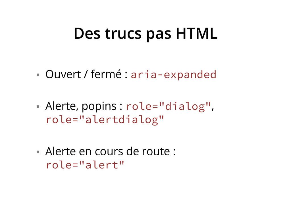 Des trucs pas HTML § Ouvert / fermé : aria-ex...