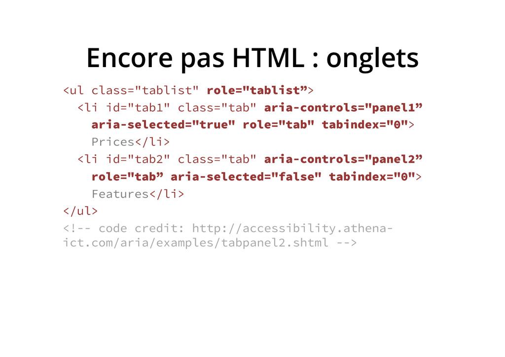 "Encore pas HTML : onglets <ul class=""tablist"" r..."
