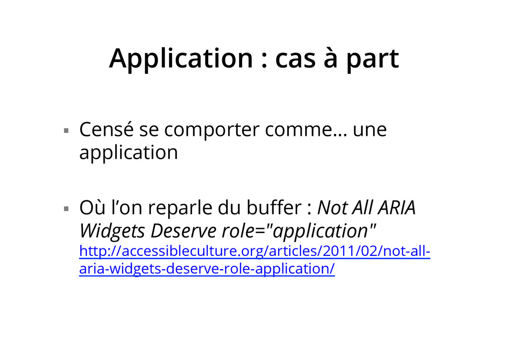 Application : cas à part §  Censé se comporter...