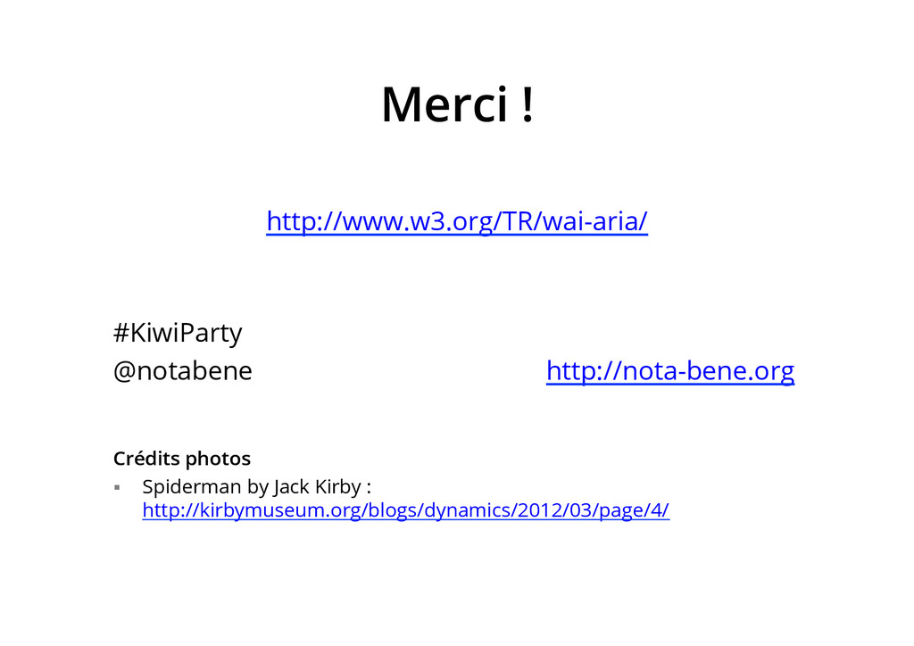 Merci ! http://www.w3.org/TR/wai-aria/ #KiwiPar...