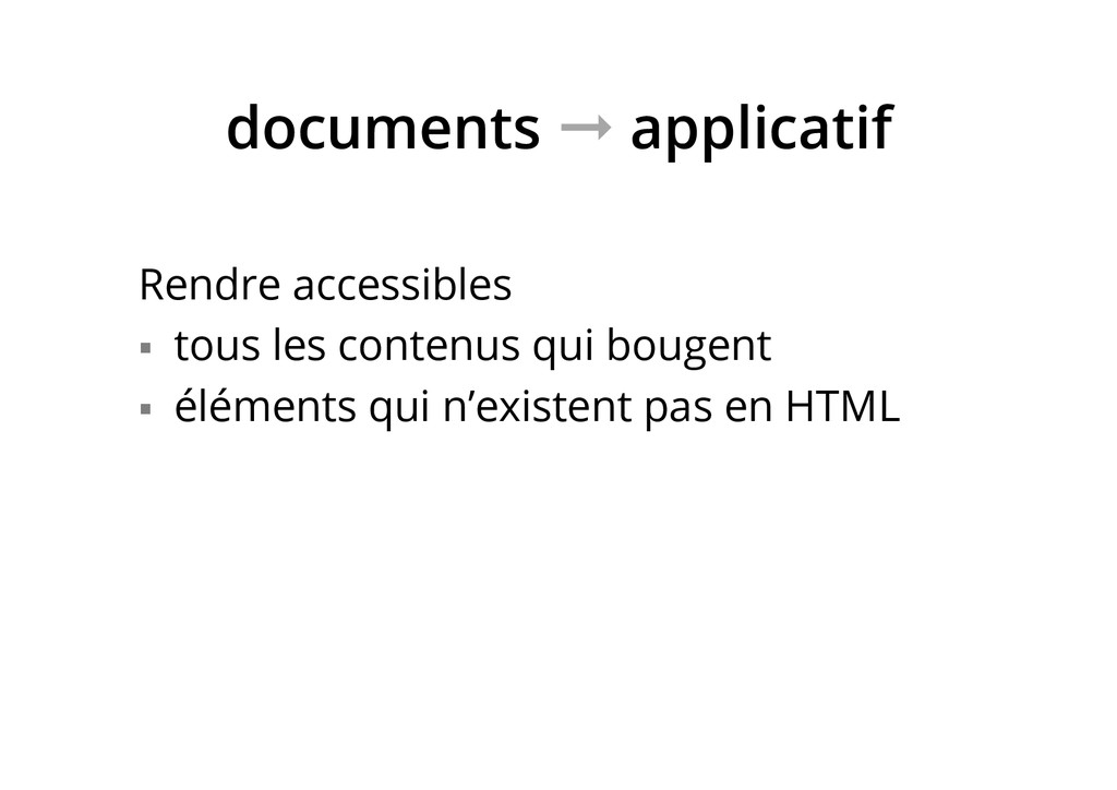 documents ➞ applicatif Rendre accessibles §  t...