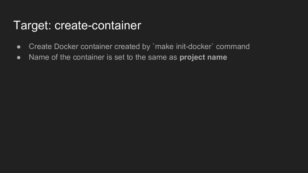 Target: create-container ● Create Docker contai...