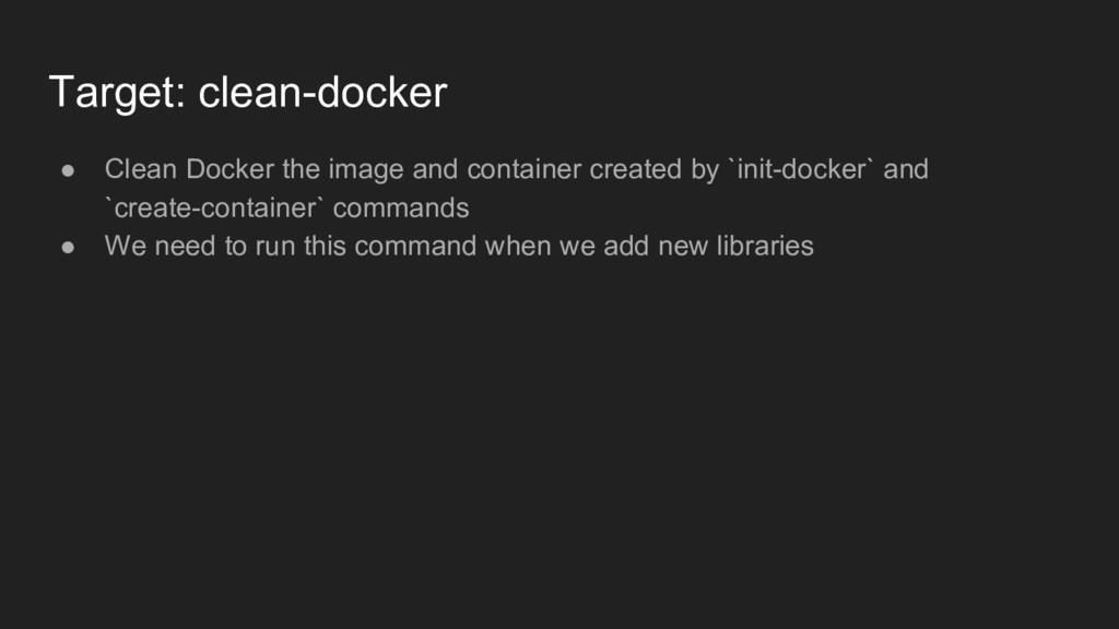 Target: clean-docker ● Clean Docker the image a...