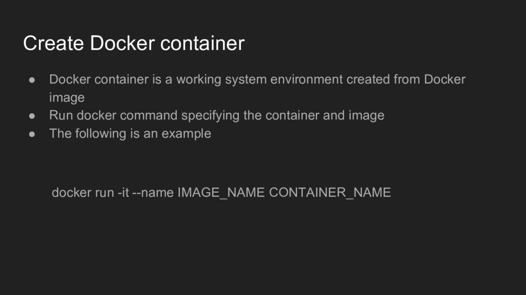 Create Docker container ● Docker container is a...