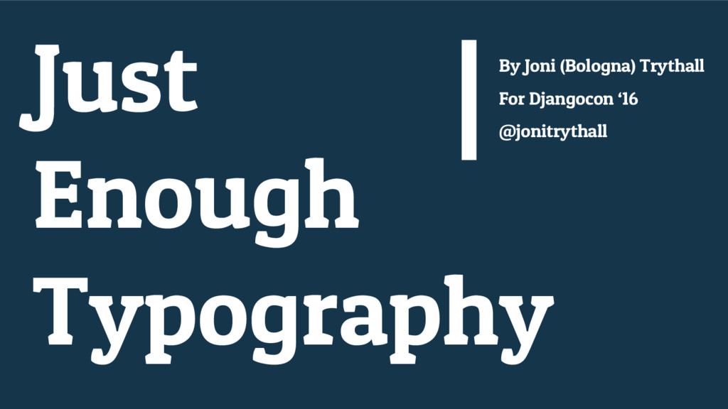 Just Enough Typography By Joni (Bologna) Trytha...