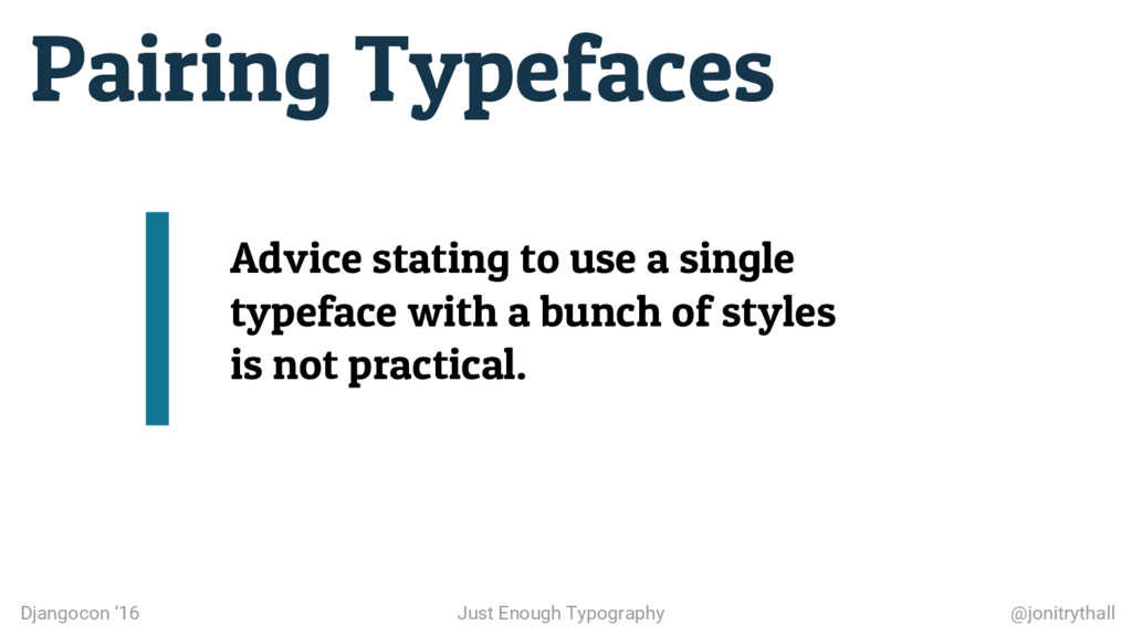 Pairing Typefaces Advice stating to use a singl...